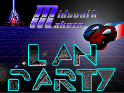 MidsouthMakers Lan Party